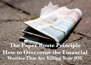 #87 The Paper Route Principle – How to Overcome the Money Worries That Are Killing Your JOY [PODCAST]