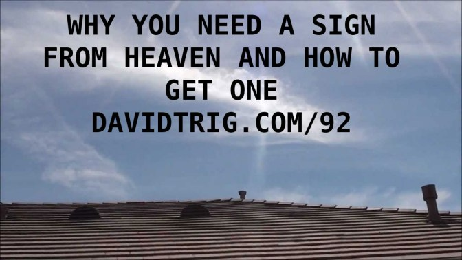 #92 Why You Need a Sign from Heaven and How to Get One [PODCAST]