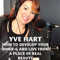 #104 Yve Hart - How to Develop Your Inner Guidance [PODCAST]