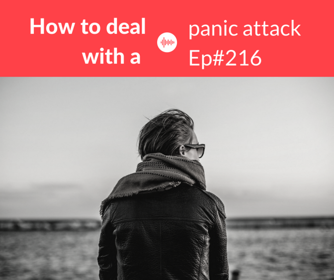 #216 How to Deal with a Panic Attack| David Trig